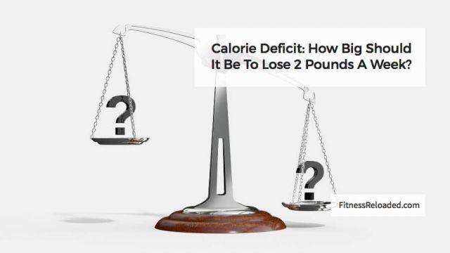 calorie deficit lose 2 pounds a week