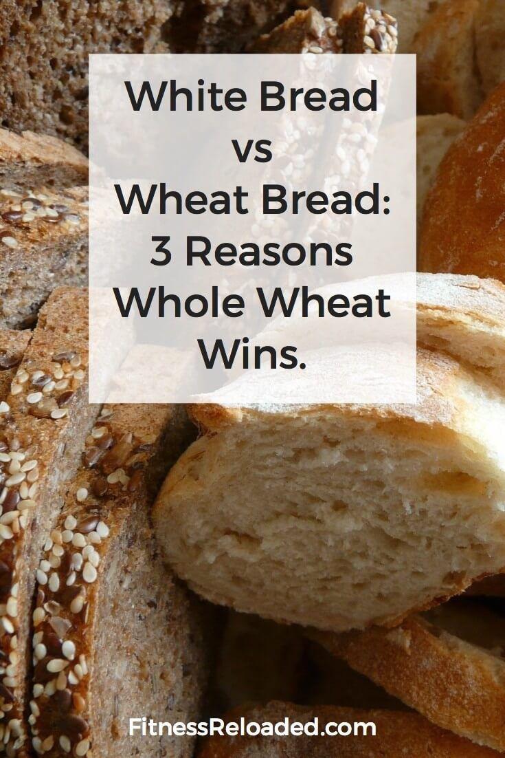 white bread vs whole wheat bread